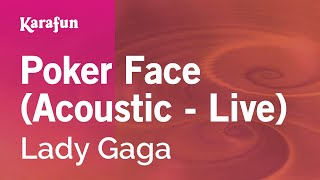 Karaoke Poker Face (Acoustic - Live) - Lady Gaga *