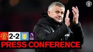 Post Match Press Conference   Manchester United 2-2 Aston Villa   Ole Gunnar Solskjaer