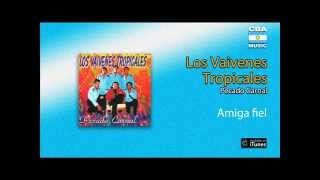 Los Vaivenes Tropicales / Pecado carnal - Amiga fiel