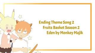 Fruits Basket Season 2 Ending Theme Song 2 Full Lyrics TV Anime Fruits Basket Season 2 Artist : Monkey Majik Song : Eden From : Fruits Basket Copyright info ...