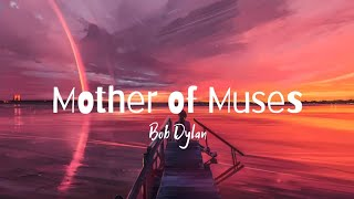 Bob Dylan - Mother of Muses (Lyrics)