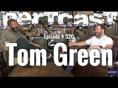 Bertcast # 320 - Tom Green & ME