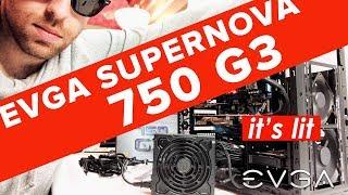 ITS LIT!! EVGA SUPERNOVA 750 G3 Power Supply