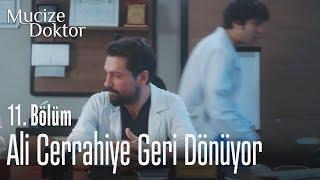 Ali cerrahiye geri dönüyor - Mucize Doktor 11. Bölüm