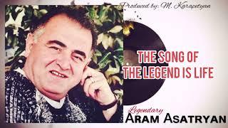 Aram Asatryan • Լեգենդի երգը կյանք է The Song Of The Legend Is Life EXCLUS VE ALBUM © 2020