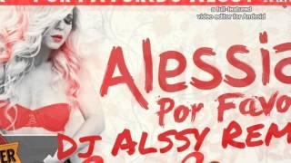 Скачать Alessia Por Favor Dj Alssy Remix