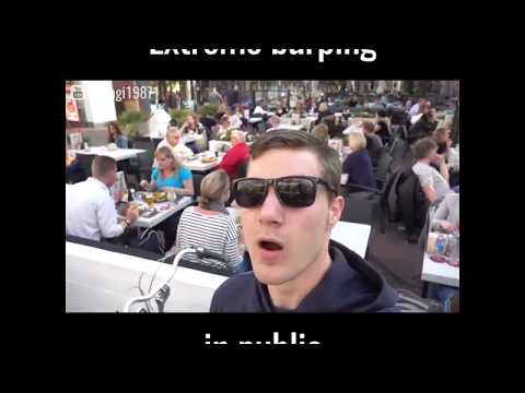 Extreme Burping in Public