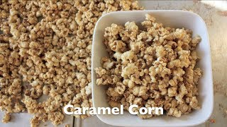 How To Make Homemade Caramel Corn - City Cookin'