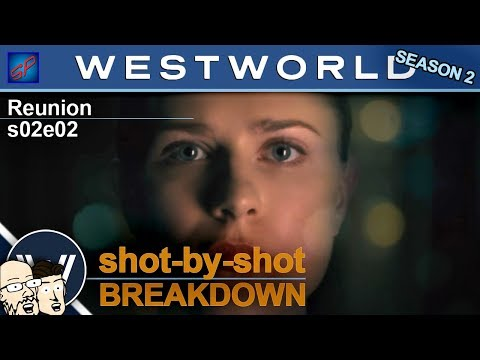 "Westworld s02e02 ""Reunion"" Shot-by-Shot Recap, Review & Discussion"