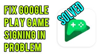 How To Fix Google Play Game Signing In Problem Solved