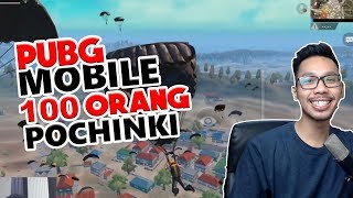 100 ORANG DI POCHINKI - PUBG MOBILE INDONESIA
