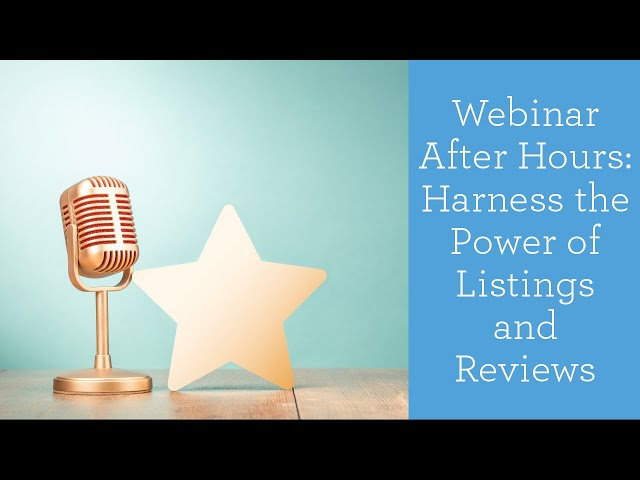 Webinar After Hours - Harness the Power of Listings & Reviews | Constant Contact