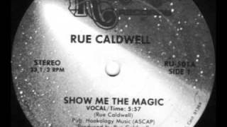 Rue Caldwell - Show Me The Magic