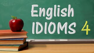 English Idioms With Meanings And Examples 4