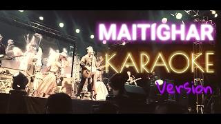 Nepali Karaoke Song - MAITIGHAR (Track) Deepak Bajracharya