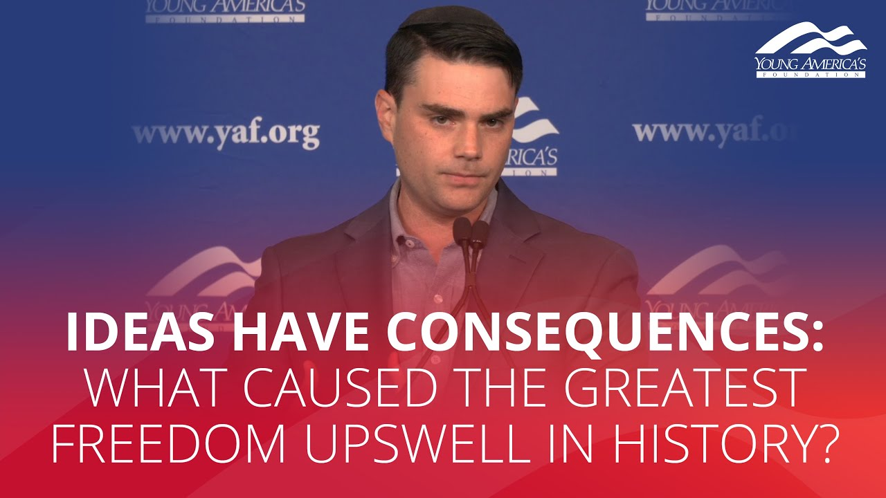YAFTV IDEAS HAVE CONSEQUENCES: What caused the greatest freedom upswell in history?