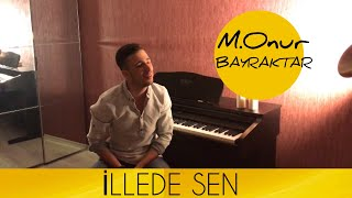 M.Onur Bayraktar - İllede Sen (Official Video)