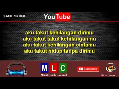 Aku Takut Repvblik Karaoke Youtube