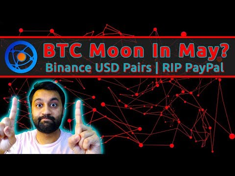 Bitcoin BTC $BTC to Moon In May?  | Binance USD Pairs | R.I.P. Paypal | Trading With Sneh
