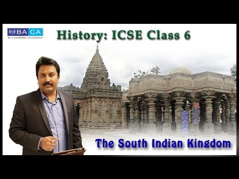 The South Indian Kingdom : ICSE CLASS VI HISTORY