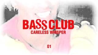 Careless Whisper - BASS BOOSTED (^*# BASS CLUB #*^)