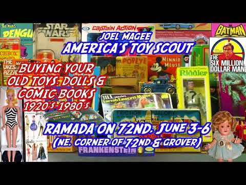 Joel Magee, America's Toy Scout in Omaha, NE  June 3 6 BUYING YOUR OLD TOYS, DOLLS, & COMIC BOOKS