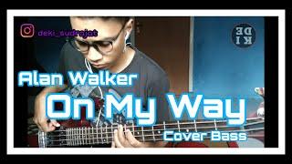 Gambar cover On My Way - Alan Walker ( Bass Cover )
