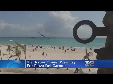 US Issues Travel Warning For Playa Del Carmen