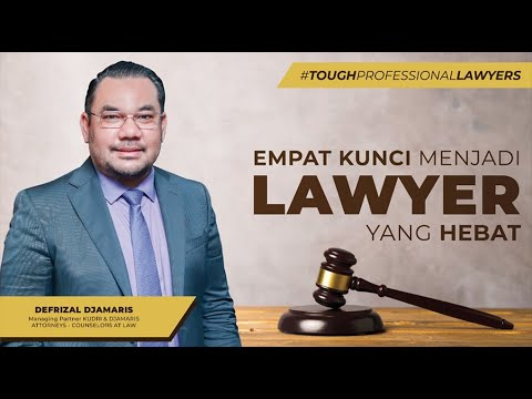 Empat Kunci Menjadi Lawyer yang Hebat - Defrizal Djamaris