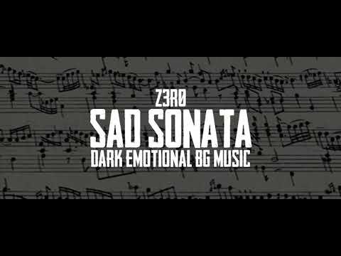 Download z3r0 - Sad Sonata | Dark/Emotional background music - COPYRIGHT FREE MUSIC