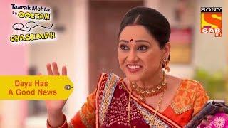 Your Favorite Character | Daya Has A Good News | Taarak Mehta Ka Ooltah Chashmah