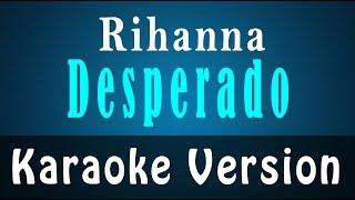 Rihanna - Desperado (Karaoke) (Instrumental)