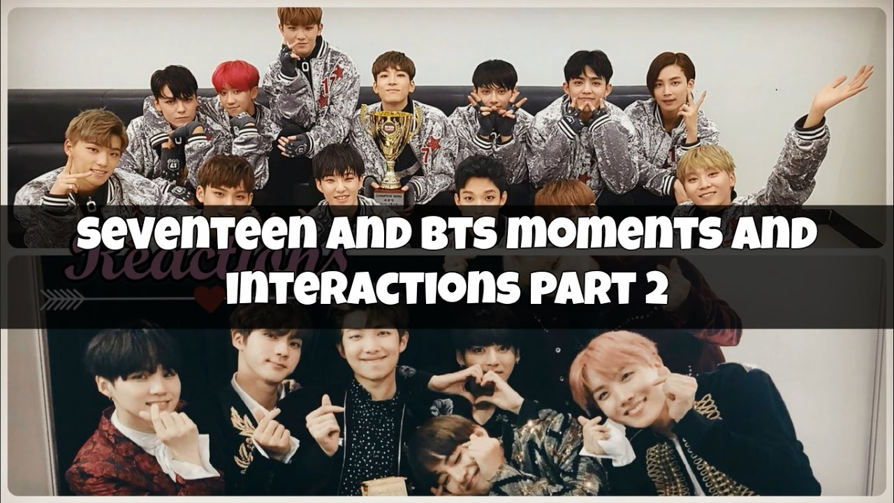 Bts And Seventeen Moments And Interactions Part 2 Youtube