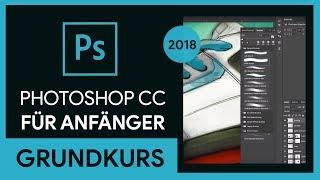 Adobe Photoshop CC 2018 Grundkurs für Anfänger (Tutorial)