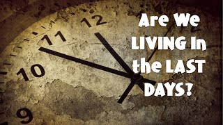 Are We Living In The Last Days #5