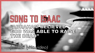 Abraham believed God was able to raise the dead (song based on the story of Abraham and Isaac)