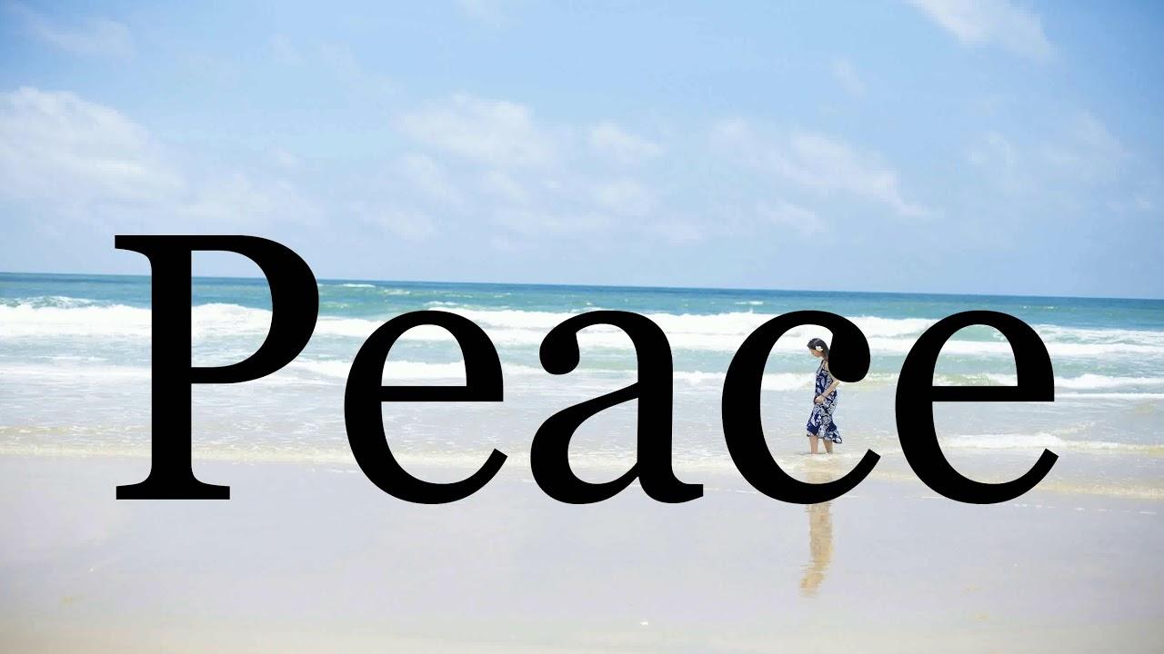 How To Pronounce Peace🌈🌈🌈🌈🌈🌈Pronunciation Of Peace - YouTube