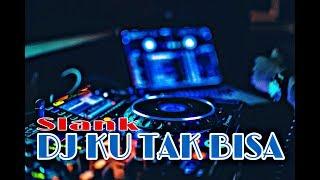 Download Lirik DJ SLOW KU TAK BISA REMIX SLANK TERBARU FULL BASS
