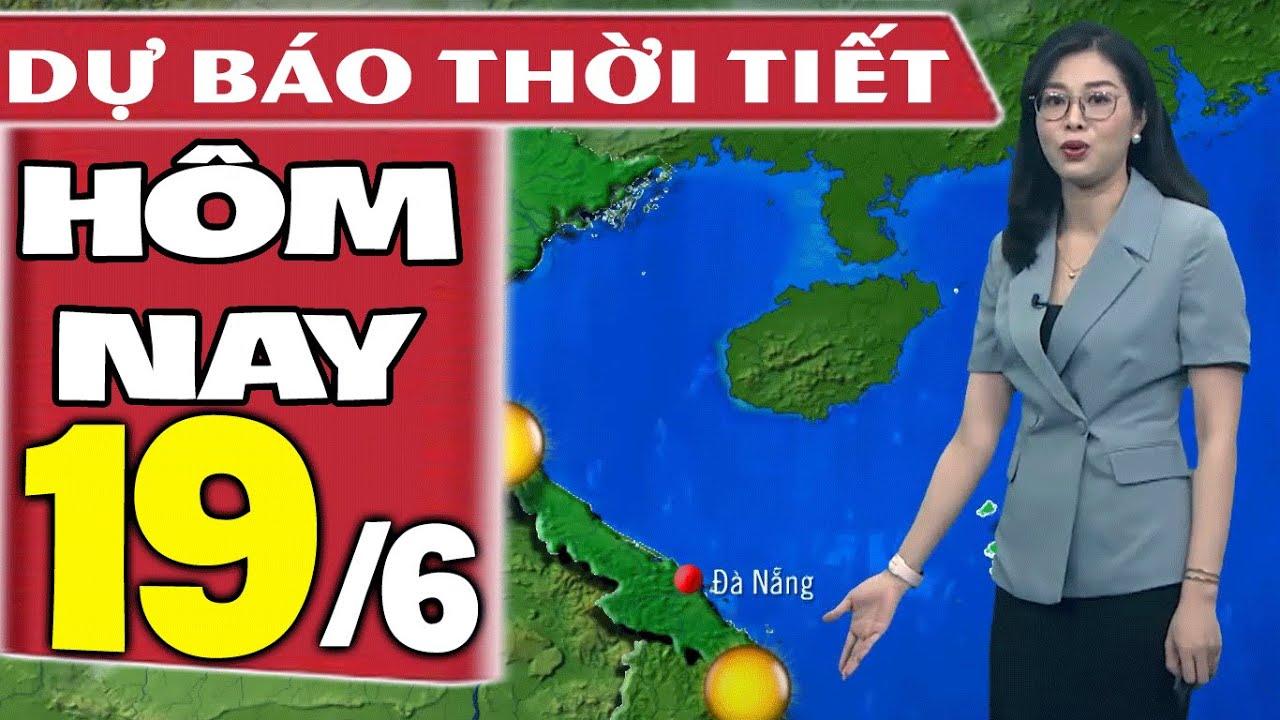 Dự báo thời tiết hôm nay mới nhất ngày 19/6/2021 | Dự báo thời tiết 3 ngày tới | Thông tin thời tiết hôm nay và ngày mai