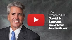 MBA CEO Dave Stevens on Mortgage Banking Bound