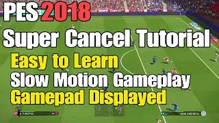 PES 2018 BEST SUPER CANCEL TUTORIAL | Easy to Learn