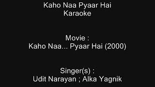 Kaho Naa Pyaar Hai - Karaoke - Kaho Naa... Pyaar Hai (2000) - Udit Narayan ; Alka Yagnik