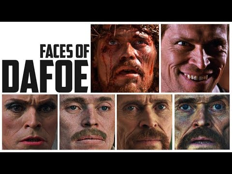 The Many Faces of Willem Dafoe