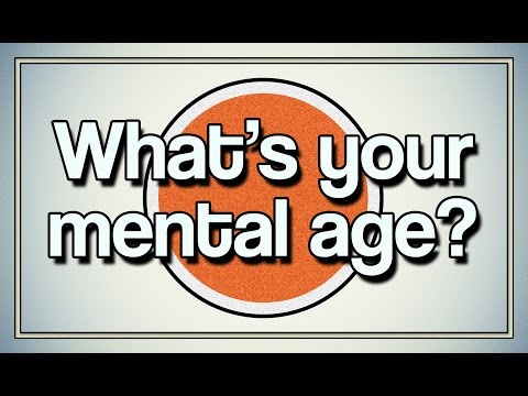 What is your mental age?