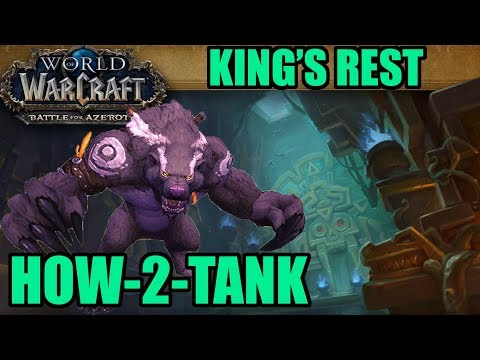 How-to-Tank BFA: King's Rest (Mythic Guide)