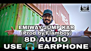 Use earphone | इयरफोन का इस्तेमाल करे 3d surround 8d sound emiway-jump kar song (prod by.flamboy)harish shahu sub dj production subscribe now - su...