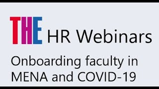 The Hr Webinars: Onboarding Faculty In Mena And Covid-19