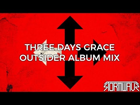 Three Days Grace - Outsider [Full Album Mix]