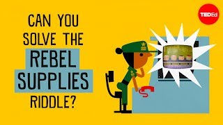 Can you solve the rebel supplies riddle? - Alex Gendler