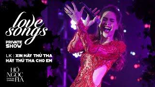 Liên khúc: Xin Hãy Thứ Tha, Hãy Thứ Tha Cho Em - Hồ Ngọc Hà | Private Show Hà Nội